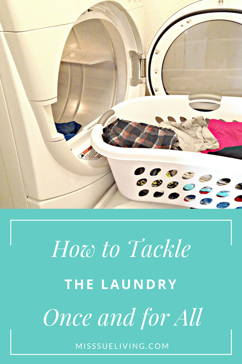 How to Tackle the Laundry Once and for All! ~ Miss Sue Living
