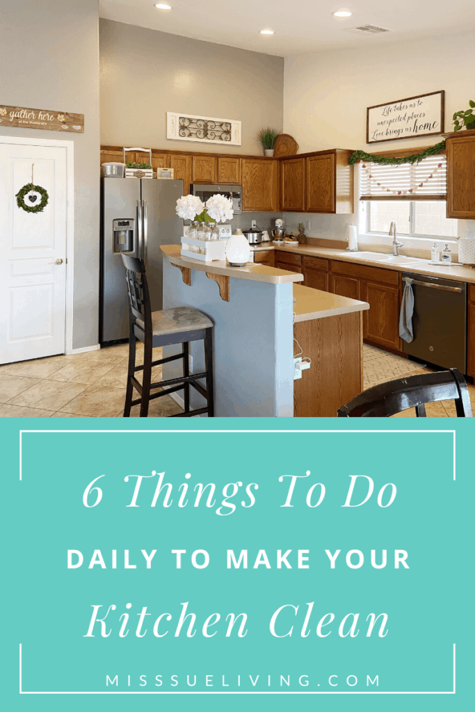 6 Things To Do Daily To Make Your Kitchen Clean Miss Sue Living